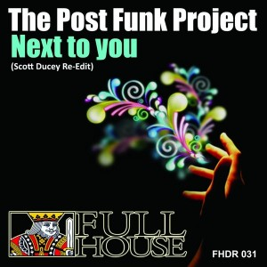The Post Funk Project - Next To You [Full House Digital Recordings]