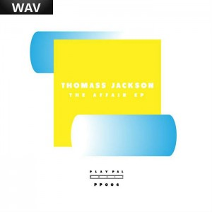 Thomass Jackson - The Affair EP [Play Pal Music]