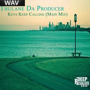 Thulane Da Producer - Keys Keep Calling [Deep Resolute (PTY) LTD]
