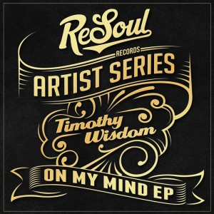 Timothy Wisdom - On My Mind EP [ReSoul]