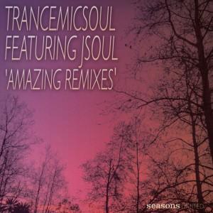 Trancemicsoul feat. JSOUL - Amazing (Dj Garphie Mixes) [Seasons Limited]