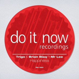 Trigo & Brian Blaque feat. Mr Lee  - Happiness [Do It Now Recordings]