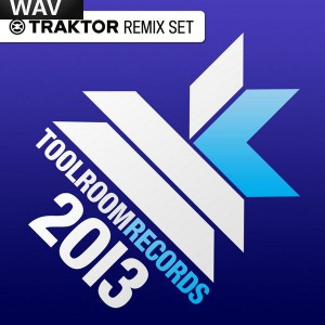 Various Artists - Best Of Toolroom 2013 EP - Traktor Remix Sets [Toolroom Records]