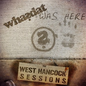 Various Artists - Whasdat Music_ The West Hancock Session [Whasdat Music]