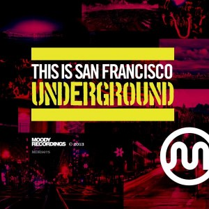 Various - This Is San Francisco Underground [Moody Recordings]