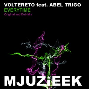 Voltereto feat. Abel Trigo - Everytime [Mjuzieek Digital]