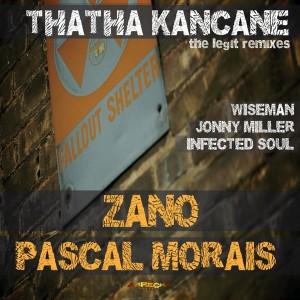 Zano feat. Pascal Morais - Thatha Kancane - The Legit Remixes [Arrecha Records]
