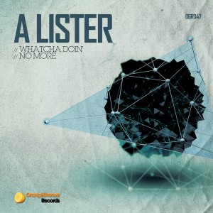 A Lister - Whatcha Doin' No More [Orange Groove Records]