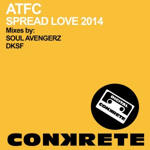 ATFC - Spread Love 2014 [Conkrete Digital Music]
