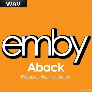 Aback - Pappa's Home Baby [Emby]