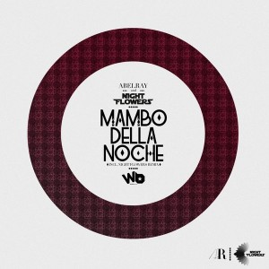 Abel Ray & Night Flowers - Mambo Della Noche [Widebeat Records]