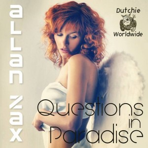 Allan Zax - Questions In Paradise [Dutchie Music]