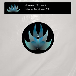 Alvaro Smart - Never Too Late EP [Perception Music]