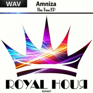 Amniza - This Time EP [Royal Hour]