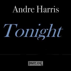 Andre Harris - Tonight [Innate Soul Digital]