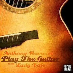 Anthony Romeno feat Lady Vale - Play The Guitar [Purple Tracks Switzerland]