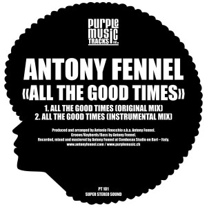 Antony Fennel - All The Good Times [Purple Tracks]