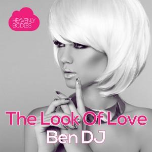 Ben DJ - The Look Of Love [Heavenly Bodies]