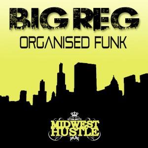 Big Reg - Organised Funk [Midwest Hustle]