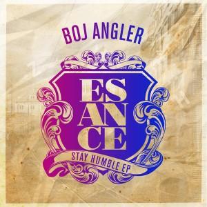 Boj Angler - Stay Humble EP [Esance]