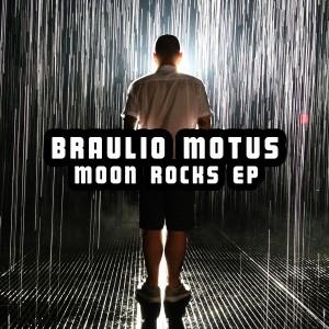 Braulio Motus - Moon Rocks EP [HEAVY]
