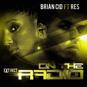 Brian Cid feat RES - On The Radio [Extinct]