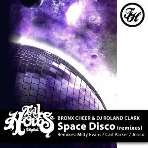 Bronx Cheer & DJ Roland Clark - Space Disco (Remixes) [Tall House Digital]