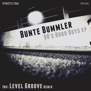 Bunte Bummler - 90's Hood Boys EP [incl. Level Groove Remix] [Street King]