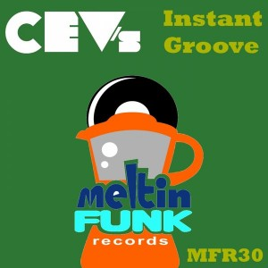 CEV's - Instant Groove EP [Meltin Funk Records]