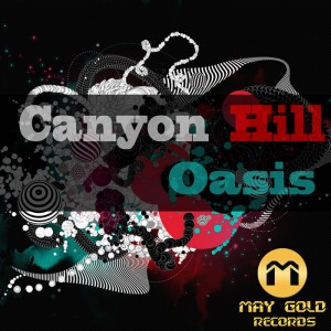 Canyon Hill - Oasis [May Gold Records]