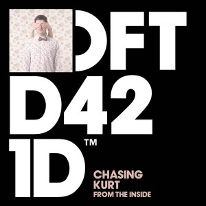 Chasing Kurt - From The Inside (Remixes) [Defected]