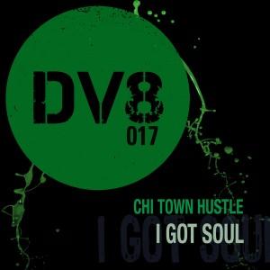 Chi Town Hustle - I Got Soul [DV8]