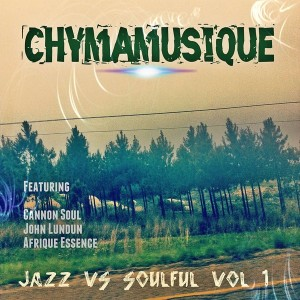 Chymamusique - Jazz vs. Soulful, Vol. 1 [Chymamusiq Records]