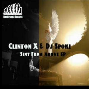 Clinton X & DJ Spoki - Sent From Above EP [Black People Records]