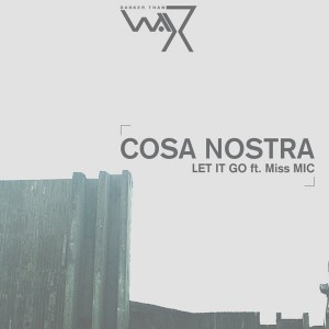 Cosa Nostra feat. Miss MIC - Let It Go [Darker Than Wax]