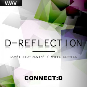 D-Reflection - Don't Stop Movin'__White Berries [connectd]