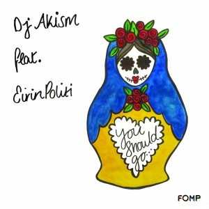 DJ AkisM feat. Eirini Politi - You Should Go [FOMP]
