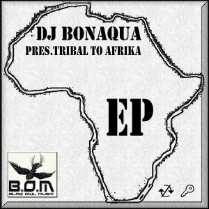 DJ BonaQua - Tribal To Afrika EP [Blaq Owl Music]