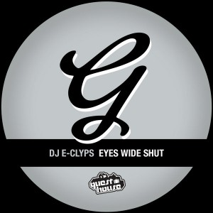 DJ E-Clyps - Eyes Wide Shut [Guesthouse]