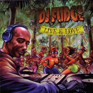 DJ Fudge - Live & Love [KIF Music]