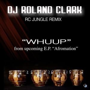 DJ Roland Clark  - Whuup [Delete Records]