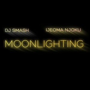 DJ Smash feat. Ijeoma Njoku - Moonlighting [Mobile Global]