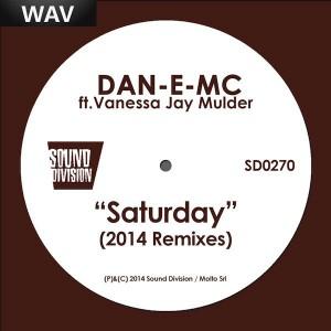 Dan E MC feat. Vanessa Jay Murder - Saturday (2014 remixes) [Sound Division]