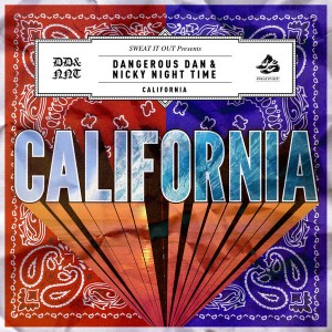 Dangerous Dan & Nicky Night Time - California [Sweat It Out]