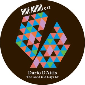 Dario D'Attis - The Good Old Days EP [Hive Audio]