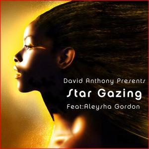 David Anthony pres. Aleysha Gordon - Star Gazing [HiLife Records]