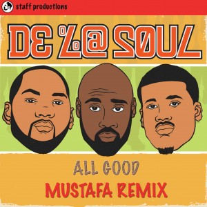 De La Soul - All Good ( Mustafa Remix ) [Staff Productions]