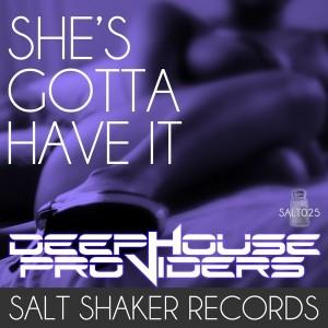 Deep House Providers - She's Gotta Have It [Salt Shaker Records]