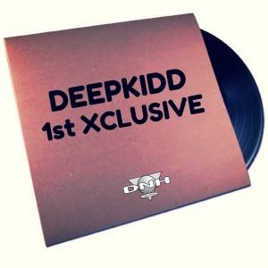 DeepKidd - 1st Xclusive [DNH]