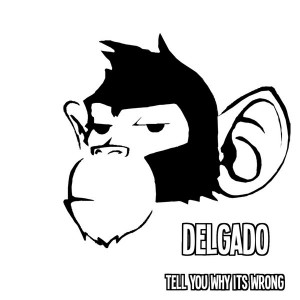 Delgado - Tell You Whats Wrong [Monkey Junk]